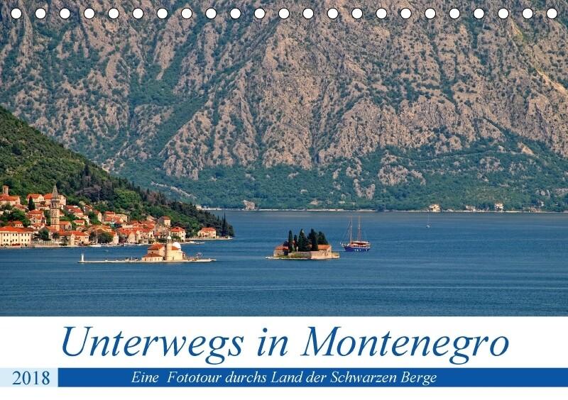 Unterwegs in Montenegro (Tischkalender 2018 DIN...