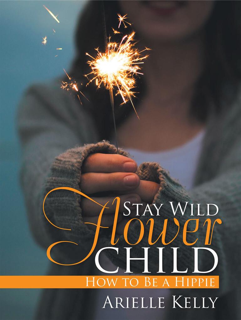 Stay Wild Flower Child als eBook Download von A...
