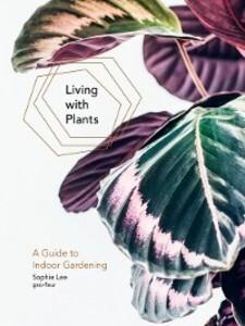 Living With Plants als eBook Download von Sophi...