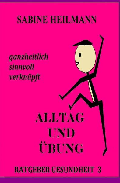Alltag und Übung - Ratgeber Gesundheit 3 als Buch
