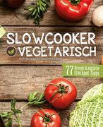 Slowcooker vegetarisch: Fleischlos kochen mit dem Schongarer