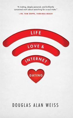 Life, Love, & Internet Dating als eBook Downloa...