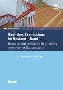Baulicher Brandschutz im Bestand: Band 1