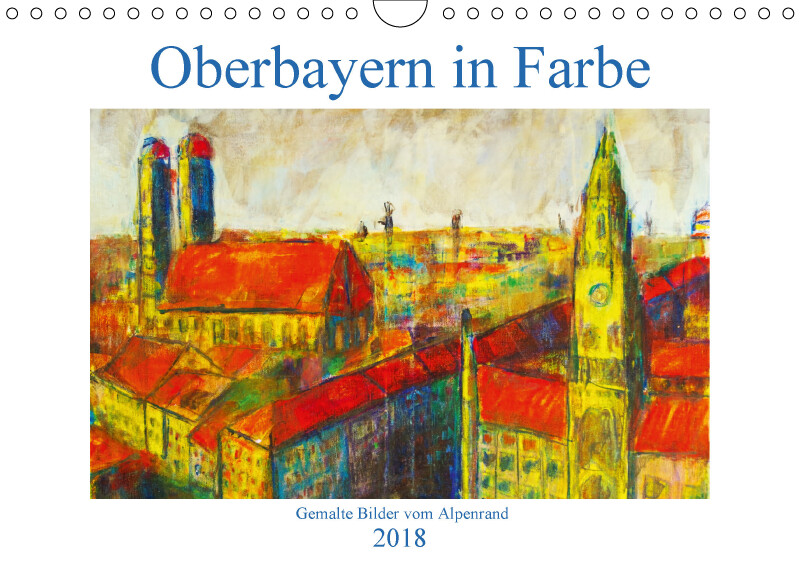 Oberbayern in Farbe - Gemalte Bilder vom Alpenr...