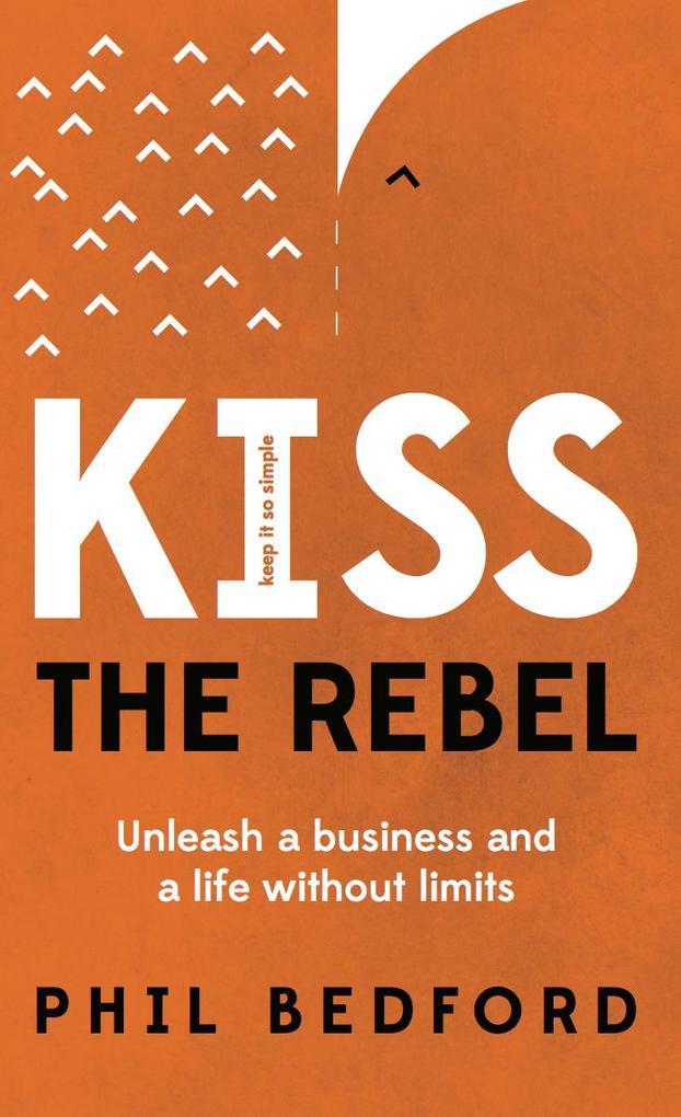 KISS The Rebel als eBook Download von Phil Bedford