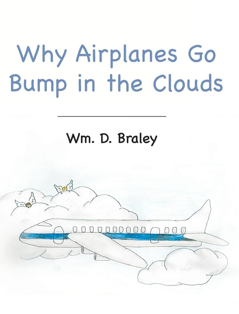 Why Airplanes Go Bump in the Clouds als Buch vo...