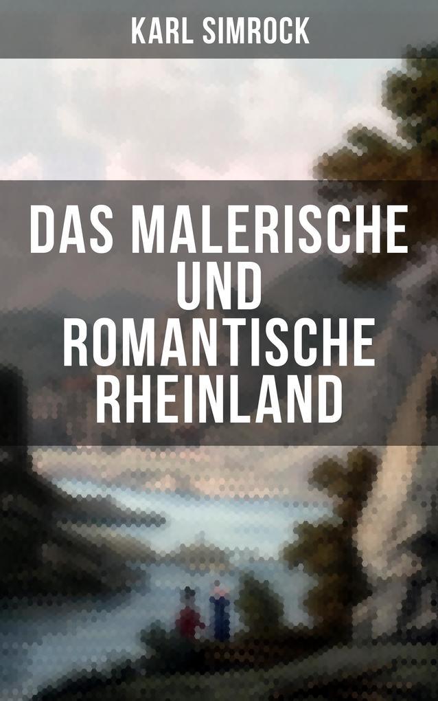 Das Malerische und Romantische Rheinland als eB...