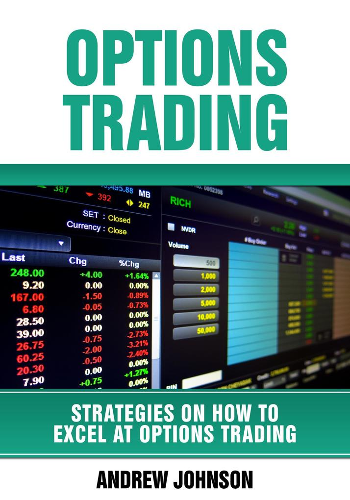 Options Trading: How To Excel At Options Tradin...