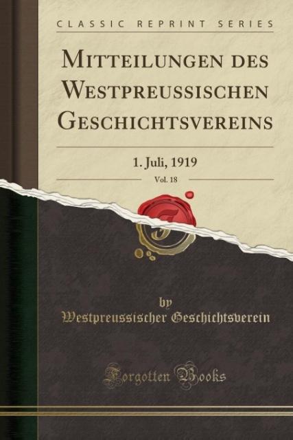 Mitteilungen des Westpreussischen Geschichtsvereins, Vol. 18 als Taschenbuch von Westpreussischer Geschichtsverein
