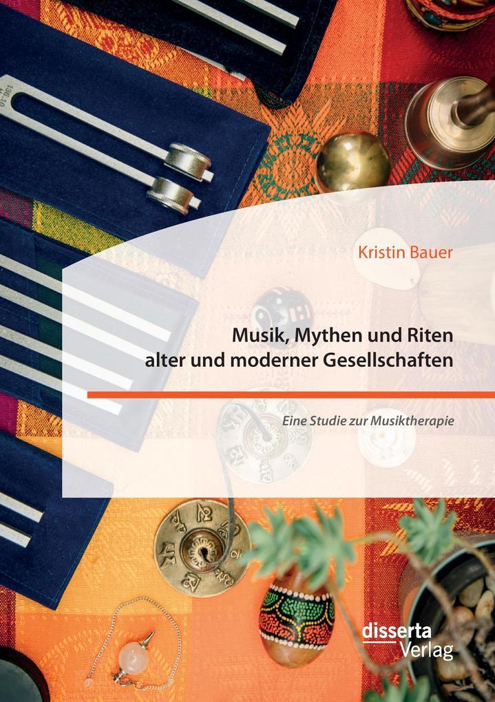 Musik, Mythen und Riten alter und moderner Gese...