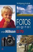 Fotos digital - mit Nikon D70