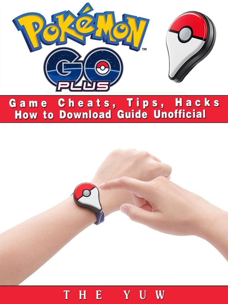 Pokemon Go Plus Game Cheats, Tips, Hacks How to...