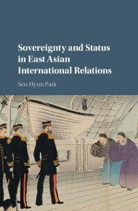 Sovereignty and Status in East Asian Internatio...