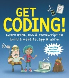 Get Coding! Learn HTML, CSS, and JavaScript and...