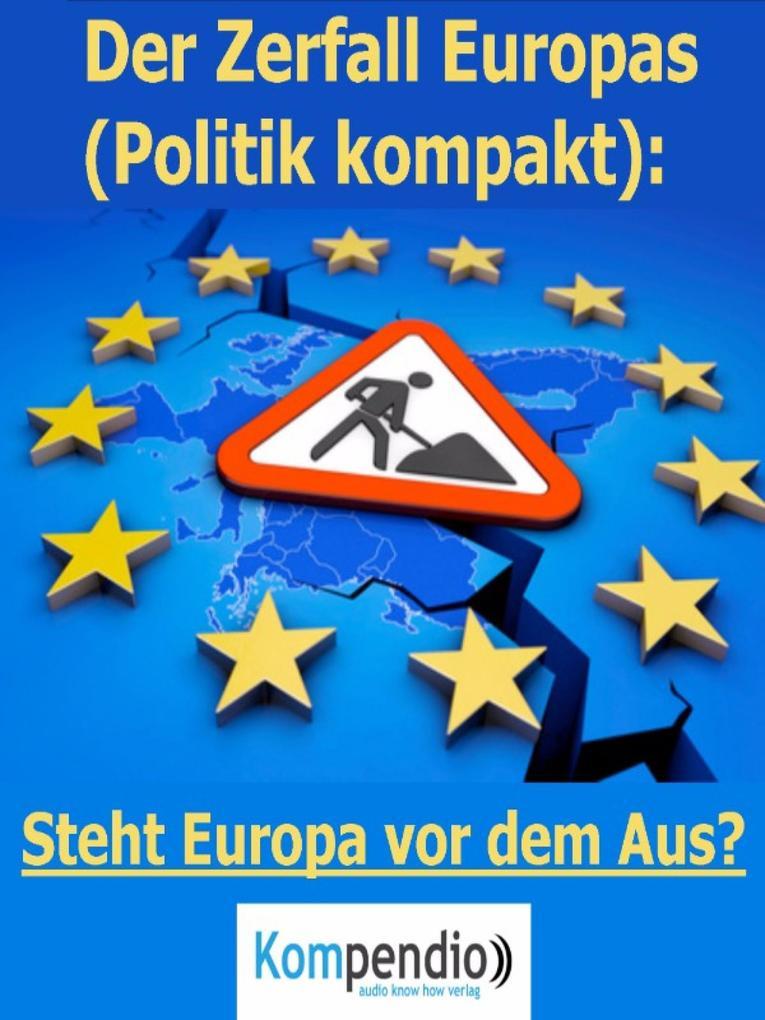 Der Zerfall Europas (Politik kompakt) als eBook