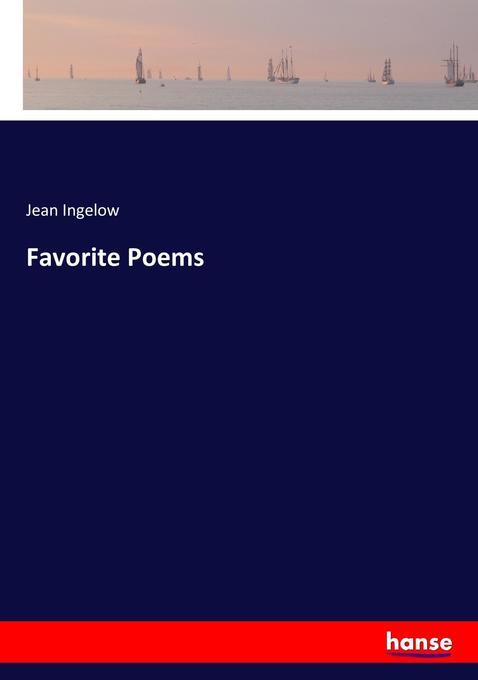 Favorite Poems als Buch von Jean Ingelow