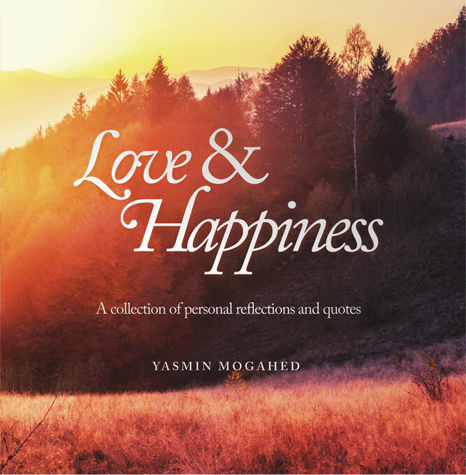 Love & Happiness: A Collection of Personal Refl...