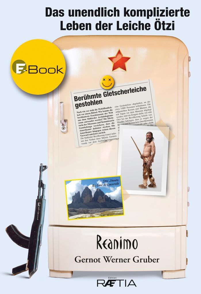 Das unendlich komplizierte Leben der Leiche Ötzi als eBook