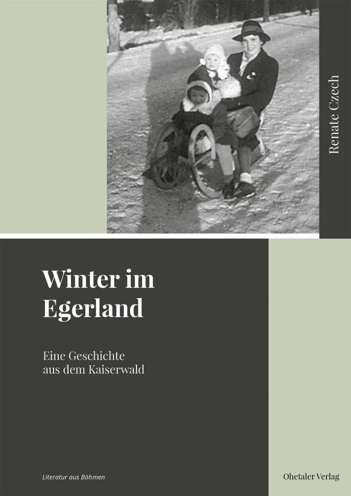 Winter im Egerland als Buch von Renate Czech