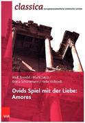 Ovids Spiel mit der Liebe: Amores