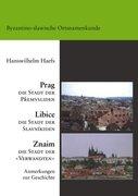 Prag, Libice, Znaim