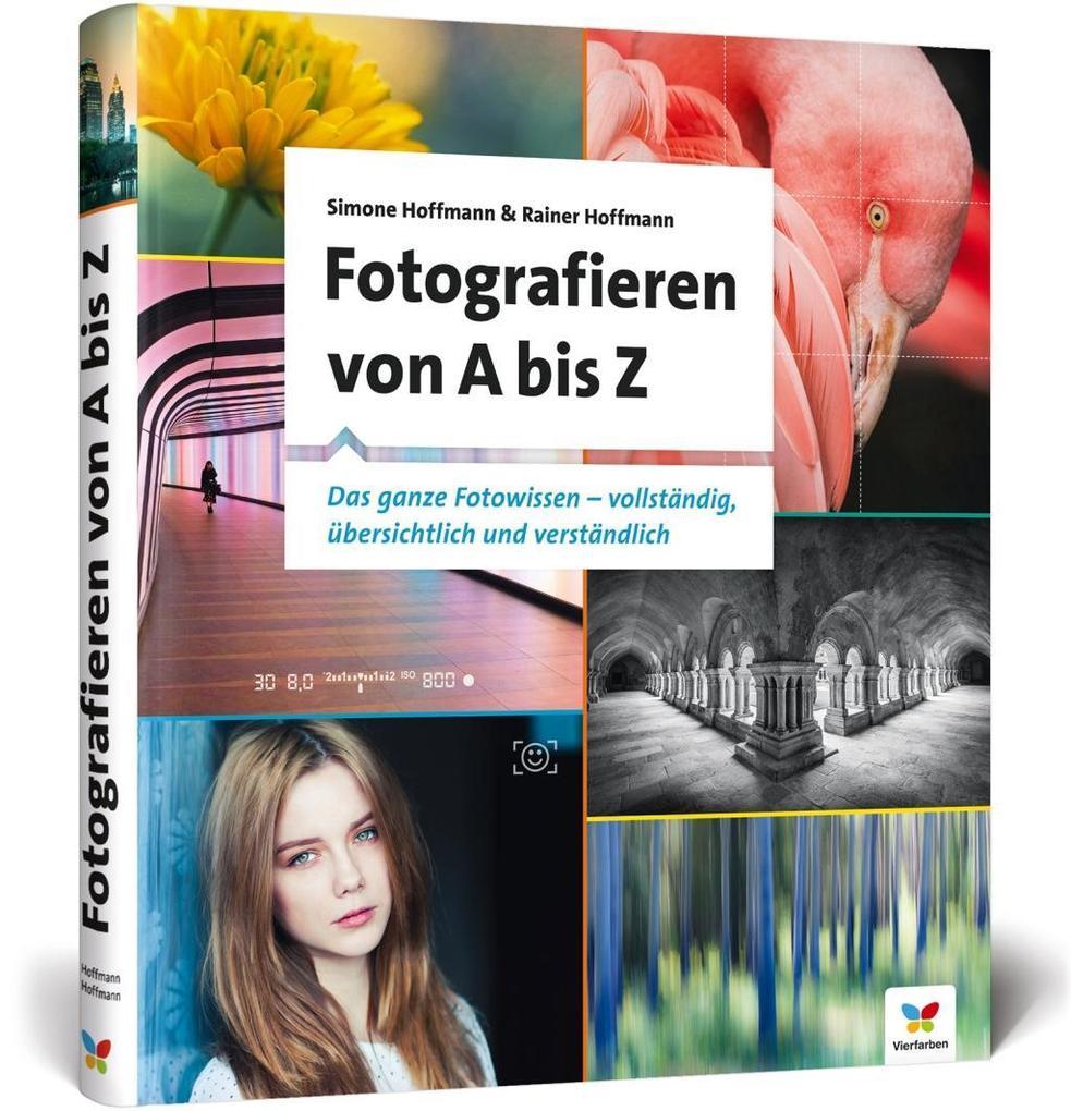 Fotografieren von A bis Z als Buch von Rainer H...