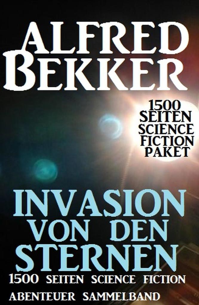 Invasion von den Sternen: 1500 Seiten Science F...