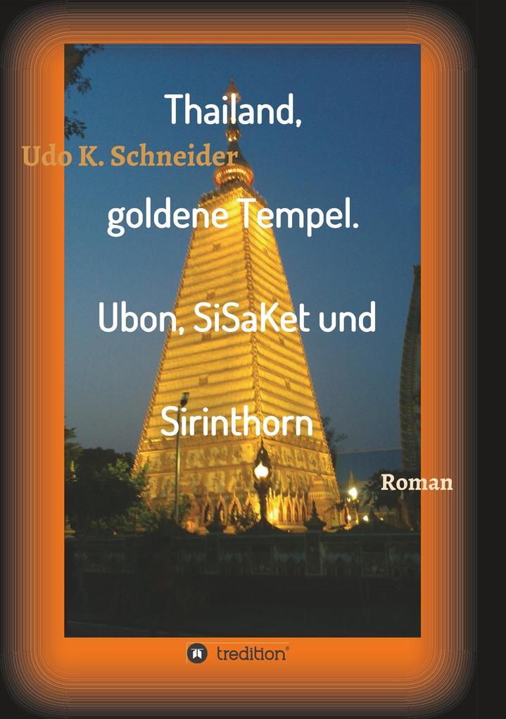 Thailand, goldene Tempel. Ubon, SiSaKet und Sir...