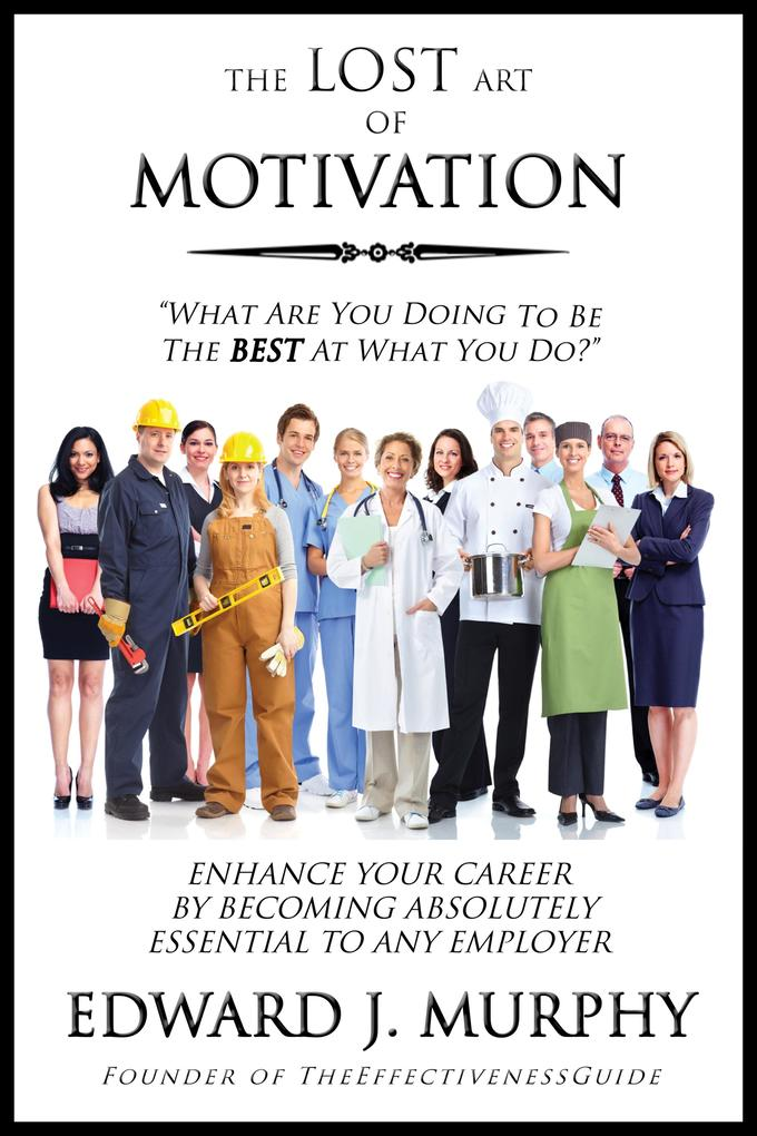 The Lost Art of Motivation: How to Enhance Your...