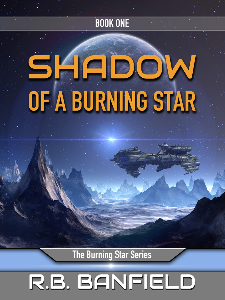 Shadow of a Burning Star: Book One, The Burning...
