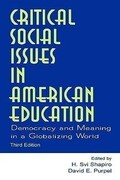 Critical Social Issues in American Education: Democracy and Meaning in a Globalizing World, Third Edition