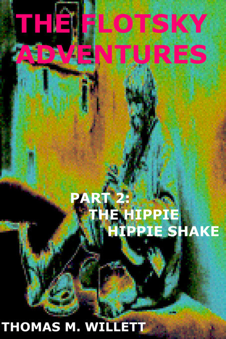 The Flotsky Adventures: Part 2 - The Hippie Hip...