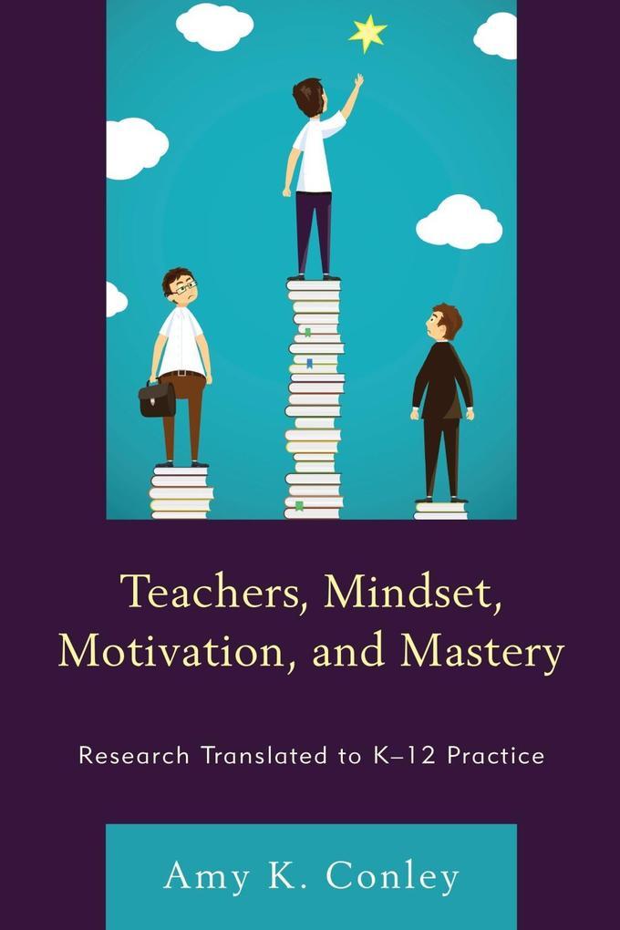Teachers, Mindset, Motivation, and Mastery als ...
