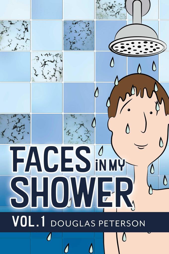 Faces in My Shower als eBook Download von Dougl...