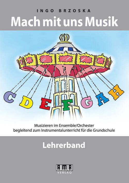 Mach mit uns Musik. Lehrerband als Buch von Ing...