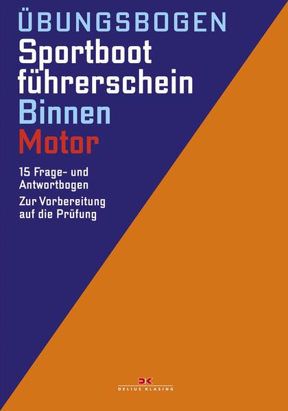 Übungsbogen Sportbootführerschein Binnen - Moto...