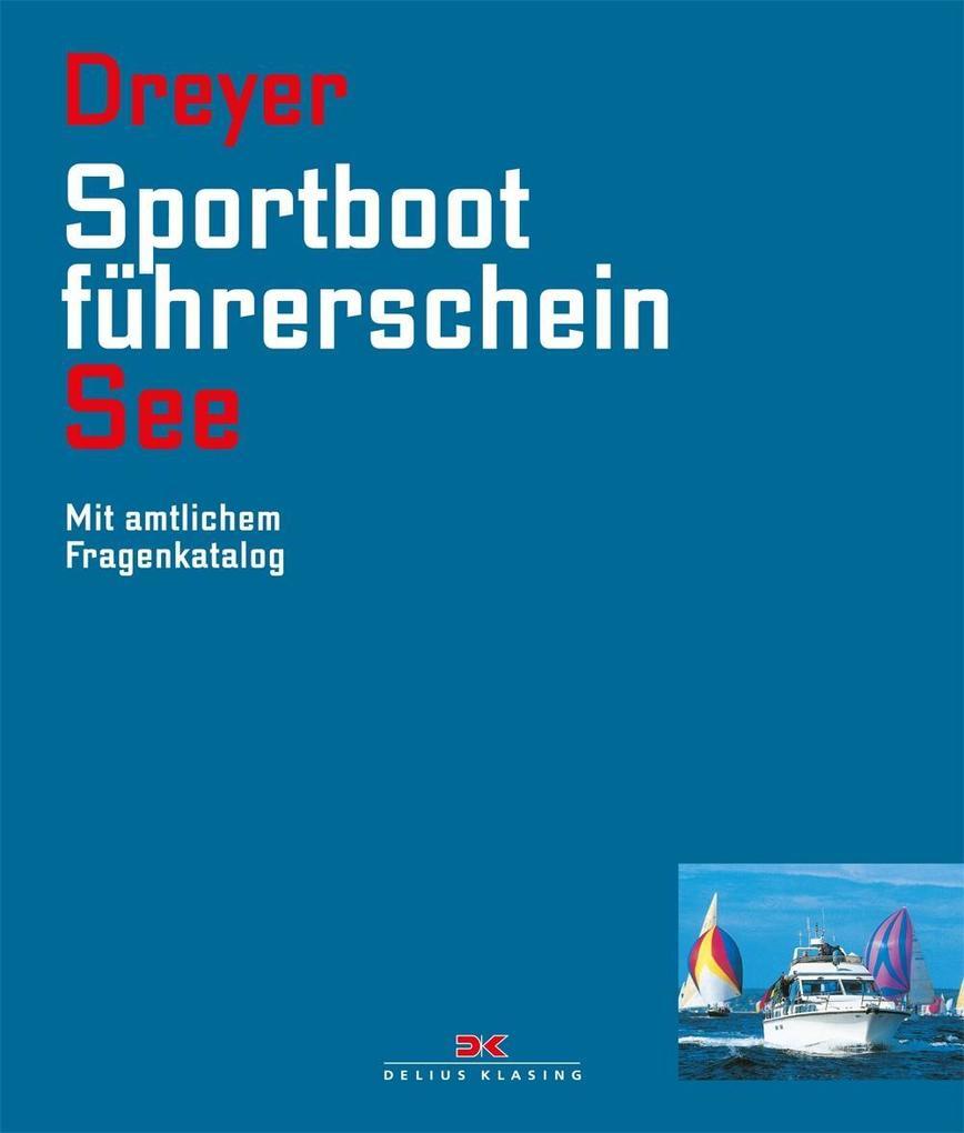 Sportbootführerschein See als Buch von Rolf Dreyer