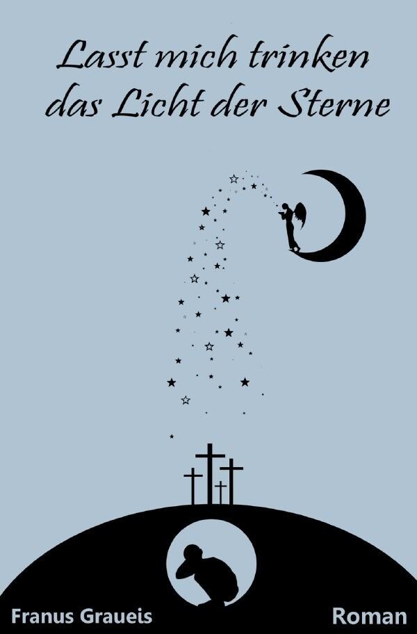 Lasst mich trinken das Licht der Sterne als Buch
