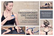 Arbeitsbuch Triggerpunkt- und Faszientherapie