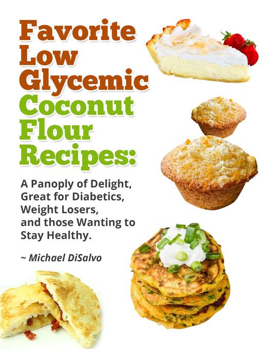 Favorite Low Glycemic Coconut Flour Recipes: A ...