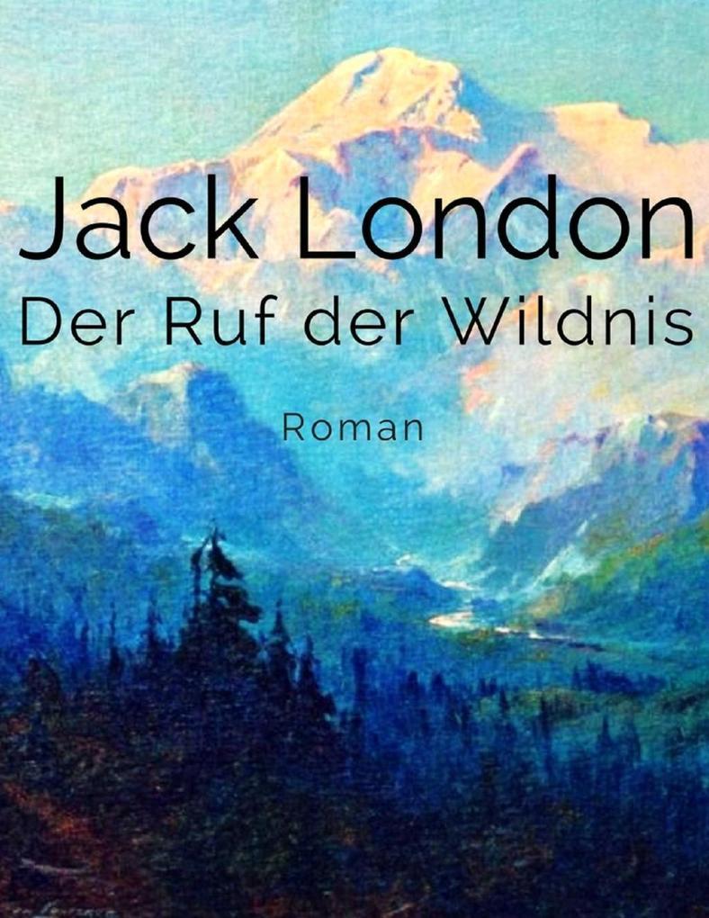 Der Ruf der Wildnis als eBook Download von Jack...