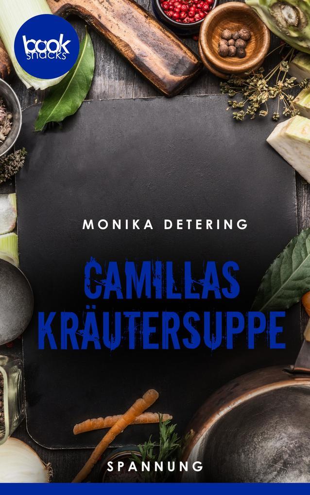 Camillas Kräutersuppe (Kurzgeschichte, Krimi) als eBook
