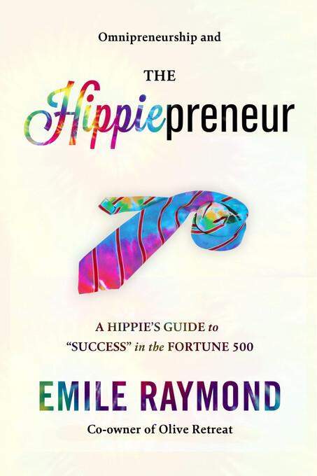 Omnipreneurship and the Hippiepreneur: A Hippie...