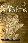 Beads and Strands: Reflections of an African Woman on Christianity in Africa