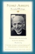 Pedro Arrupe: Essential Writings