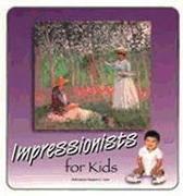 Impressionists for Kids 2nd Ed