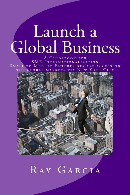 Launch a Global Business: A Guidebook for SME I...