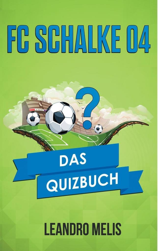 FC Schalke 04 als eBook Download von Leandro Melis