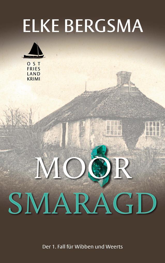 Moorsmaragd - historischer Ostfrieslandkrimi als eBook