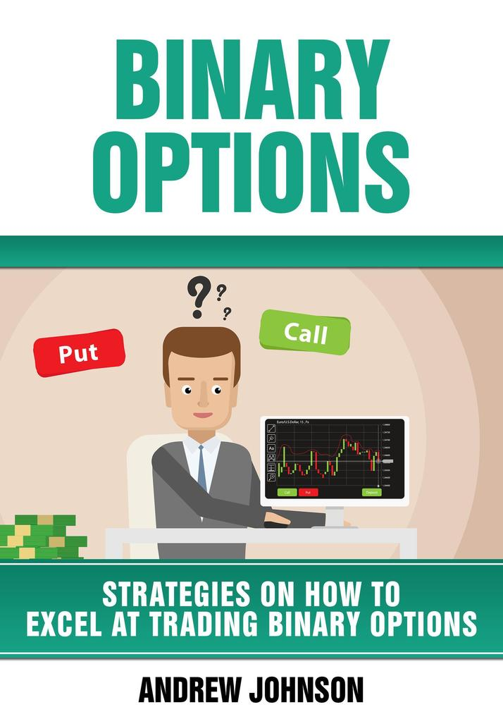 Binary Options: Strategies on How to Excel At T...